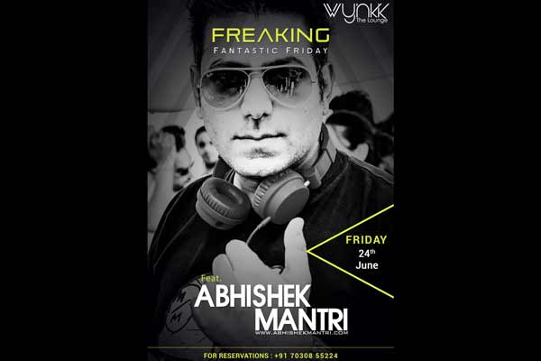 Freaking Fantastic Friday live performance by the Abhishek Mantri Enjoy the luxurious night ever at WYNKK the Lounge