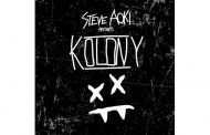 STEVE AOKI PRESENTS KOLONY AVAILABLE NOW!