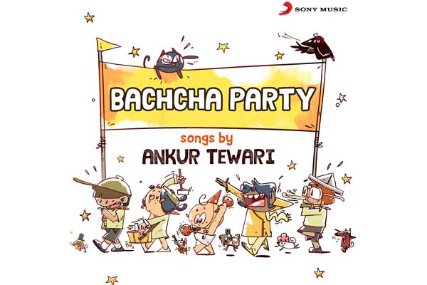SONY MUSIC CREATES ORIGINAL CONTENT FOR KIDS UNDER THE BRAND - BACHCHA PARTY