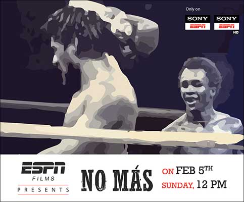 SONY ESPN and SONY ESPN HD Channels to air 'No Mas' on February 5, 2017