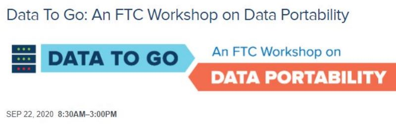 FTC to Host Data To Go: A Virtual Workshop on Data Portability on September 22, 2020